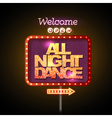 Neon sign all night dance vector image