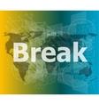 The word break on digital screen business concept vector image