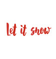 let it snow card hand drawn lettering for vector image
