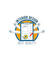 interior design badge with house plan drawings vector image