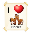 I love horses vector image vector image