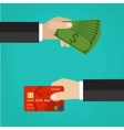 Hand with credit card and hand with cash vector image