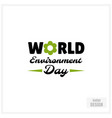 world environment day badge vector image