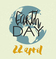 Earth day concept - decorative card with lettering vector image