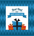 fathers day card best dad ever gift boxes with vector image