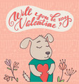 will you be my valentine greeting card puppy dog vector image