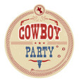 cowboy party western label vintage card vector image