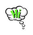 speech cloud with text hi comic text sound effect vector image