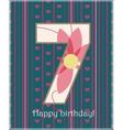 Happy birthday seven card vector image vector image