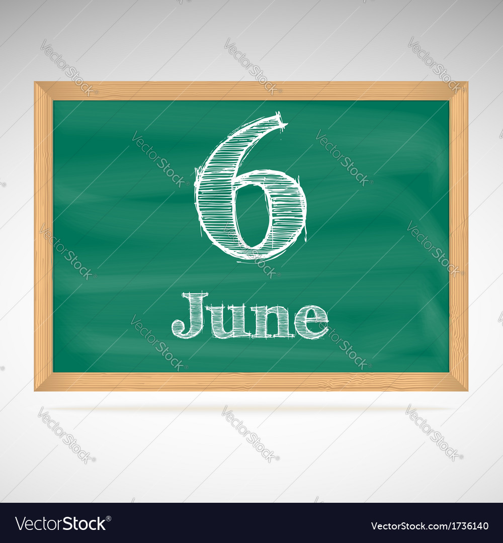 June 6 inscription in chalk on a blackboard vector