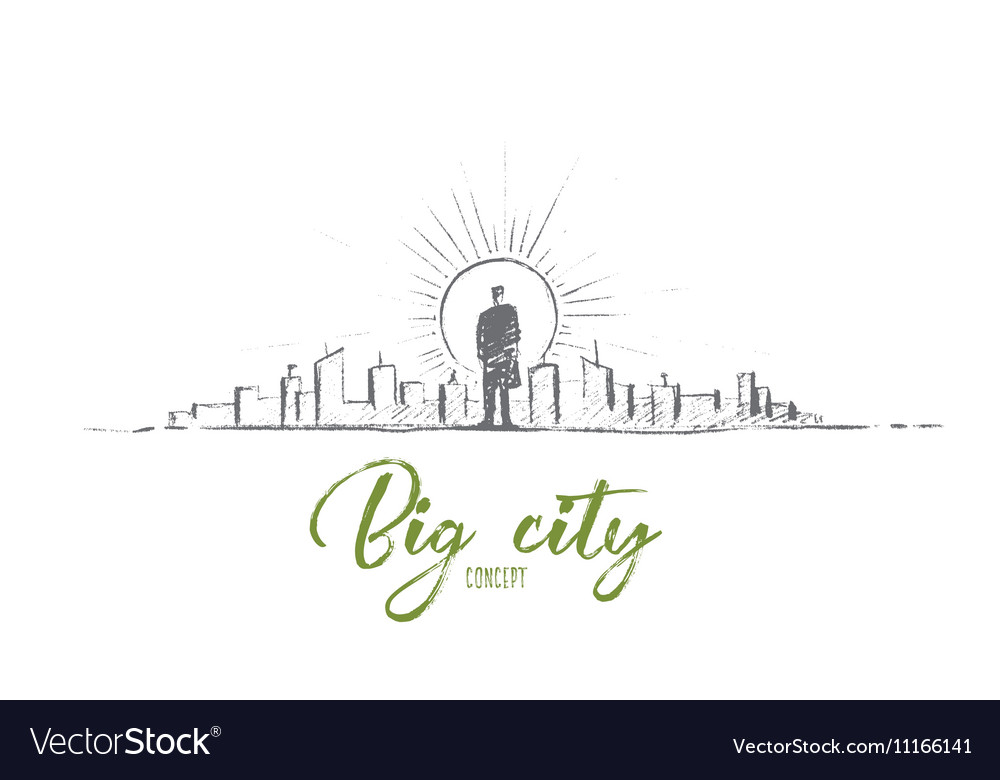 Hand drawn man standing in big city with lettering vector