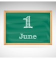 June 1 inscription in chalk on a blackboard vector image vector image