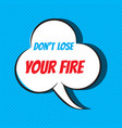 comic speech bubble with phrase don t lose your vector image