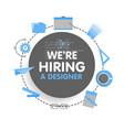 we hire a designer megaphone concept vector image