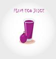 Glass of bio fresh plum juice vector image
