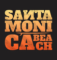 santa monica beach tee print with surfboard vector image