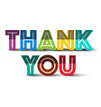 Thank You Colorful Paper Title Isolated on White vector image vector image