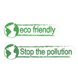 Eco friendlystop the pollution green signs with vector image