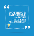 Inspirational motivational quote Nothing is vector image