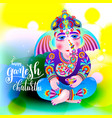 happy ganesh chaturthi beautiful greeting card vector image