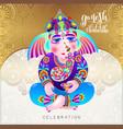 ganesh chaturthi beautiful greeting card or poster vector image