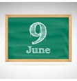 June 9 inscription in chalk on a blackboard vector image vector image