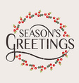 Seasons Greetings typography for ChristmasNew Year vector image
