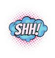 shh comic word vector image