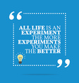 Inspirational motivational quote All life is an vector image
