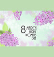 8 march card with branch of lilac vector image