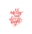 merry and bright red hand lettering inscription to vector image