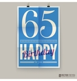 Happy birthday poster card sixty-five years old vector image