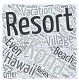 Kona Village Resort Word Cloud Concept vector image vector image