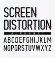 Screen distortion alphabet vector image vector image