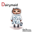 Alphabet professions Owl Dairymaid character on a vector image