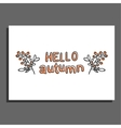 Hello autumn greeting card with berries vector image