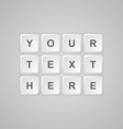 Keyboard buttons for text vector image