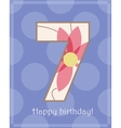 Happy birthday seven card vector image vector image
