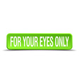 for your eyes only green 3d realistic square vector image