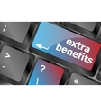 extra benefits button on keyboard - business vector image