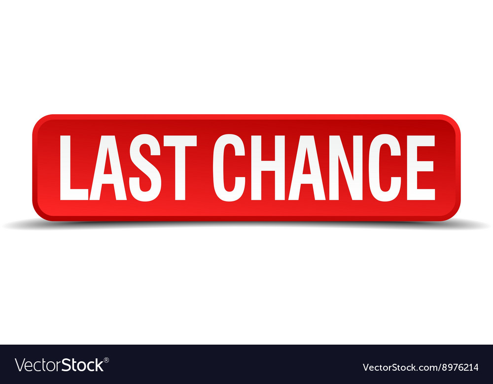 Last chance red 3d square button isolated on white vector
