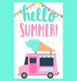 hello summer ice cream truck vector image