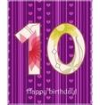 Happy birthday ten card vector image vector image