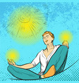 man meditates in the lotus position pop art comic vector image