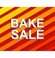Sale poster with BAKE SALE text Advertising vector image