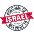 welcome to Israel red round vintage stamp vector image