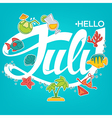 hello July vector image vector image