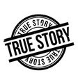true story rubber stamp vector image