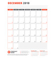 Calendar template for 2018 year december business vector image