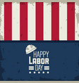 colorful poster of happy labor day with american vector image